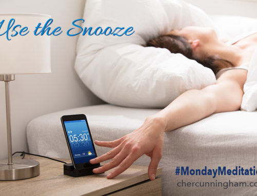 Use the Snooze #MondayMeditation